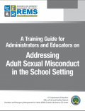 report cover image - A Training Guide for Administrators and Educators on Addressing Adult Sexual Misconduct in the School Setting