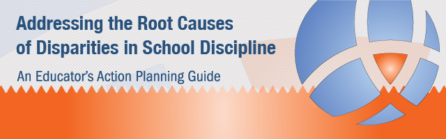 Addressing the Root Causes of Disparities in School Discipline Banner