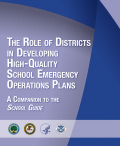 The Role of Districts in Developing High-Quality School Emergency Operations Plans: A Companion to the School Guide