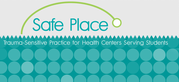 Learn about Trauma and How to Provide Trauma-Sensitive Care in College Campus Health Centers