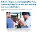 Report cover -  Tribal Colleges: Acknowledging the Past, Understanding the Present, and Aspiring to a Successful Future