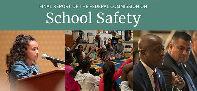 See What the Federal Commission on School Safety Learned and Recommends for Keeping Students Safe