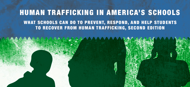 Find Out What You Can Do To Prevent, Respond, and Help Students To Recover From Human Trafficking