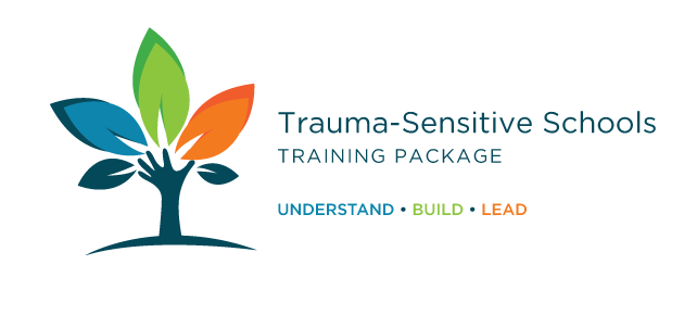 Understand, Build and Lead Trauma-Sensitive Schools