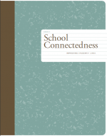School Connectedness: Improving Students' Lives cover page