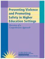 Preventing Violence and Promoting Safety in Higher Education Settings: Overview of a Comprehensive Approach report cover