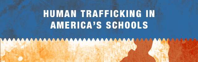 Human Trafficking in America's Schools Banner