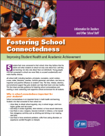 Fostering School Connectedness: Improving Student Health and Academic Achievement (Information for Teachers and Other School Staff) cover page
